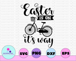 Easter Is On It's Way Easter Svg Spring Svg Easter Shirt Svg Religious Svg Christian Svg Cricut Svg Faith Svg Easter Cut File Easter dxf - EaseDesignStudio