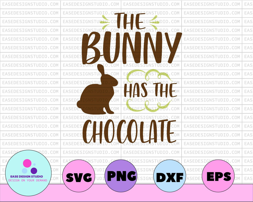 The Bunny Has The Chocolate svg cut file. Easter Bunny svg. Rustic Easter SVG. Farmhouse Easter Design. Vintage Easter SVG. - EaseDesignStudio