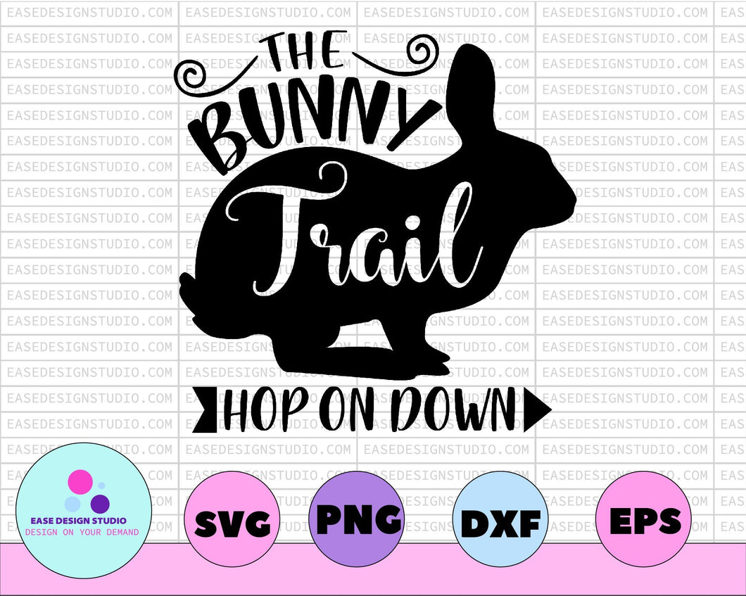 The Bunny Trail Hop On Down Happy Easter Svg Spring Svg Easter Bunny Svg Bunny Head Svg Bunny Ears Svg Easter Sign Svg Easter Cut File - EaseDesignStudio
