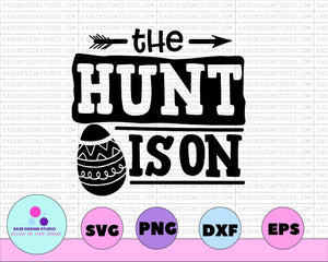 The Hunt Is On SVG, Easter Egg Cut File, Funny Kid's Design, Toddler Saying, Boy Clip Art, Deer Antler Quote, dxf eps png, Silhouette Cricut - EaseDesignStudio