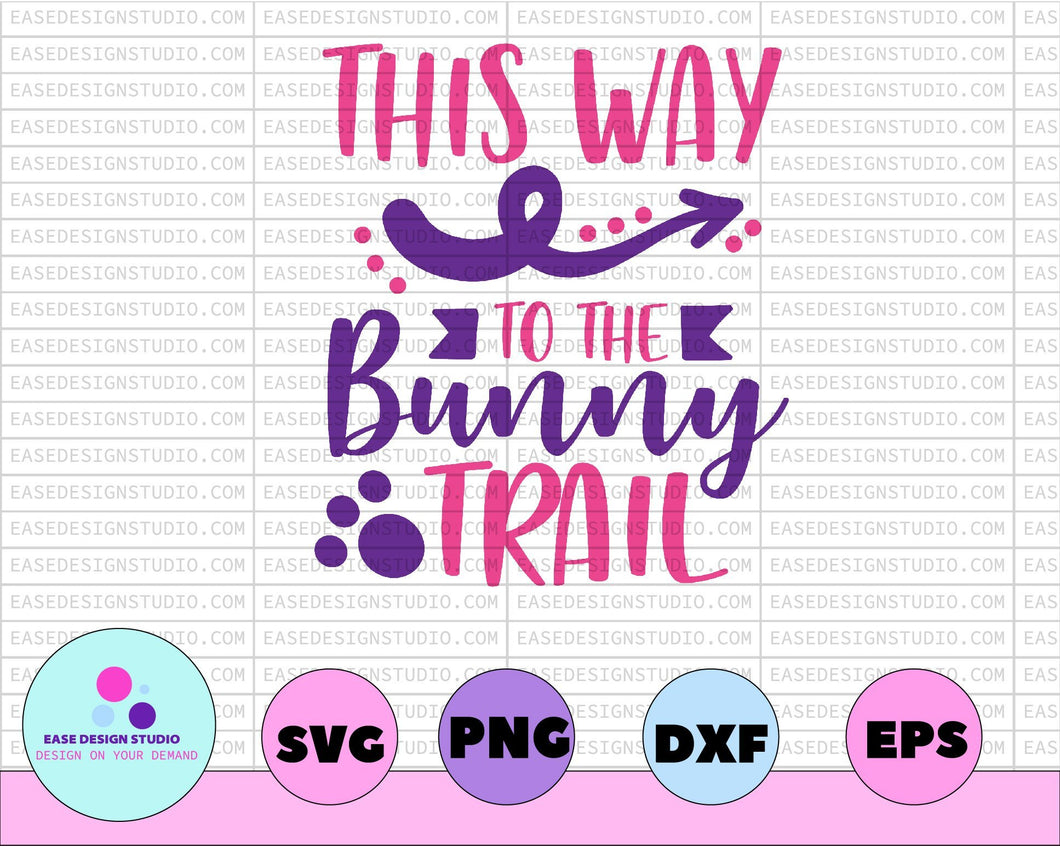 This Way To The Bunny Trail Easter Svg Design Spring Svg Easter Bunny Svg Easter Egg Svg Easter Sign Svg Cricut Svg Easter Cut File - EaseDesignStudio