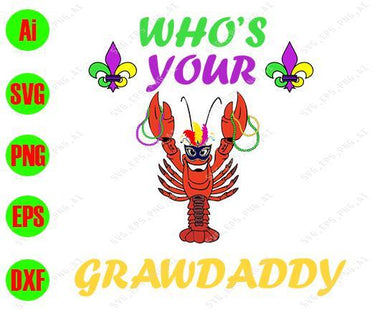 Mardi Gras SVG, Who's your grawdaddy  svg, png, dxf, eps digital download - EaseDesignStudio