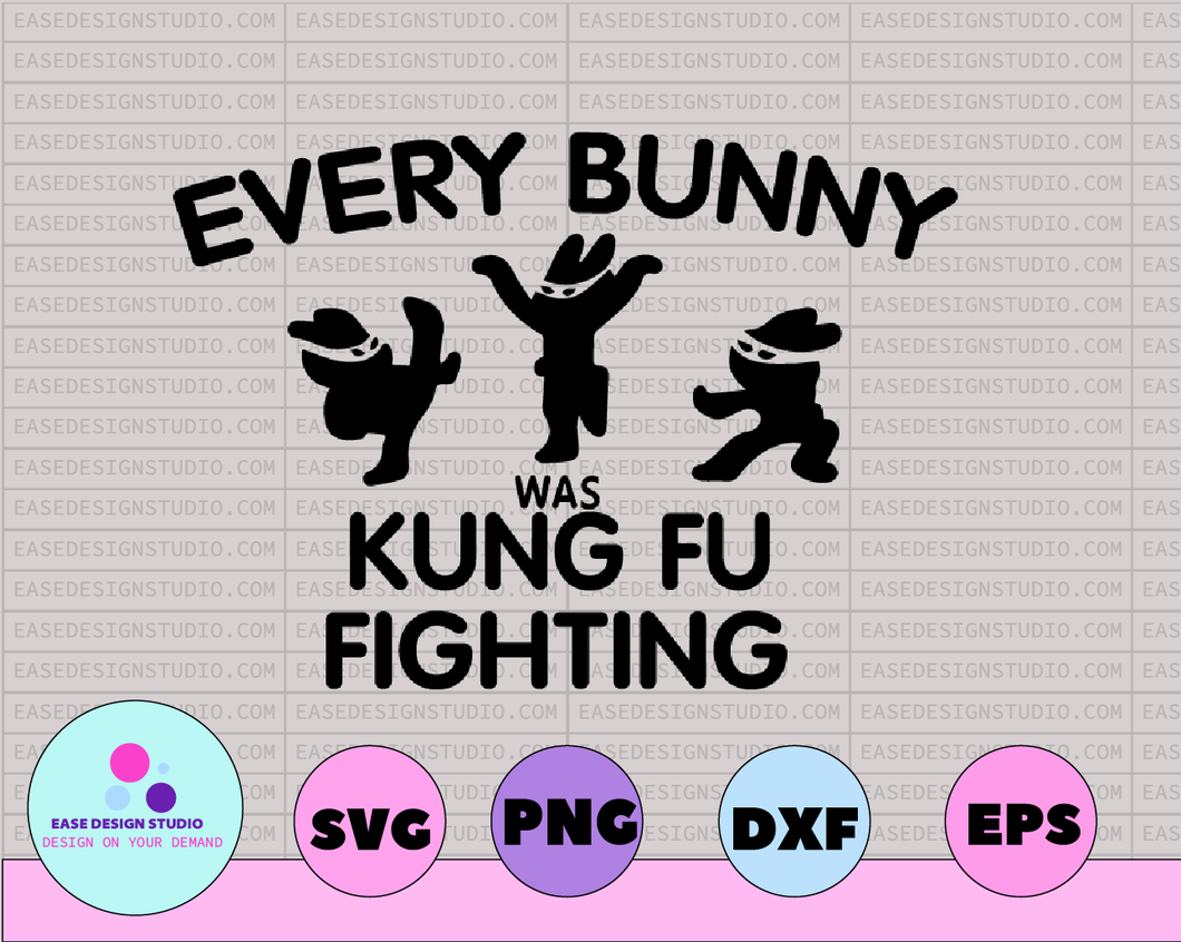 Every Bunny was Kung Fu Fighting Digital File SVG PnG DXF PDF EpS - EaseDesignStudio