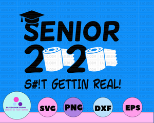 Seniors 2020 Getting Real Funny Toilet Paper Graduation Day Class of 2020 Design Silhouette SVG PNG Cutting File Cricut Digital Download - EaseDesignStudio
