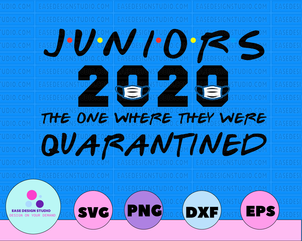 Juniors 2020 The One Where They Were Quarantined Graduation Day Class of 2020 Design Silhouette SVG PNG Cutting File Cricut Digital Download - EaseDesignStudio