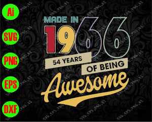 Made in 54 years of 1966 being awesome svg, dxf,eps,png, Digital Download