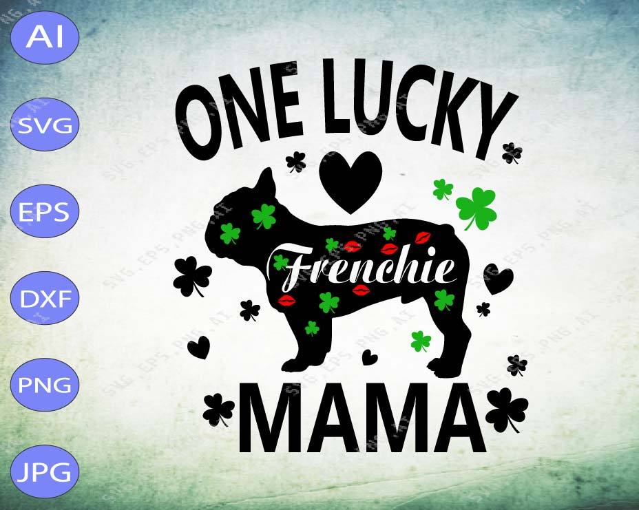 St Patrick's Day svg - One lucky Frenchie mama - EaseDesignStudio