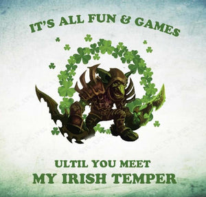 It's All Fun And Games Until You Meet My Irish Temper - EaseDesignStudio