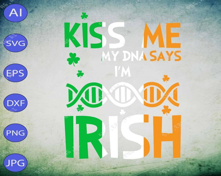 St Patrick's Day svg - Kiss me my DNA says I'm Irish - EaseDesignStudio