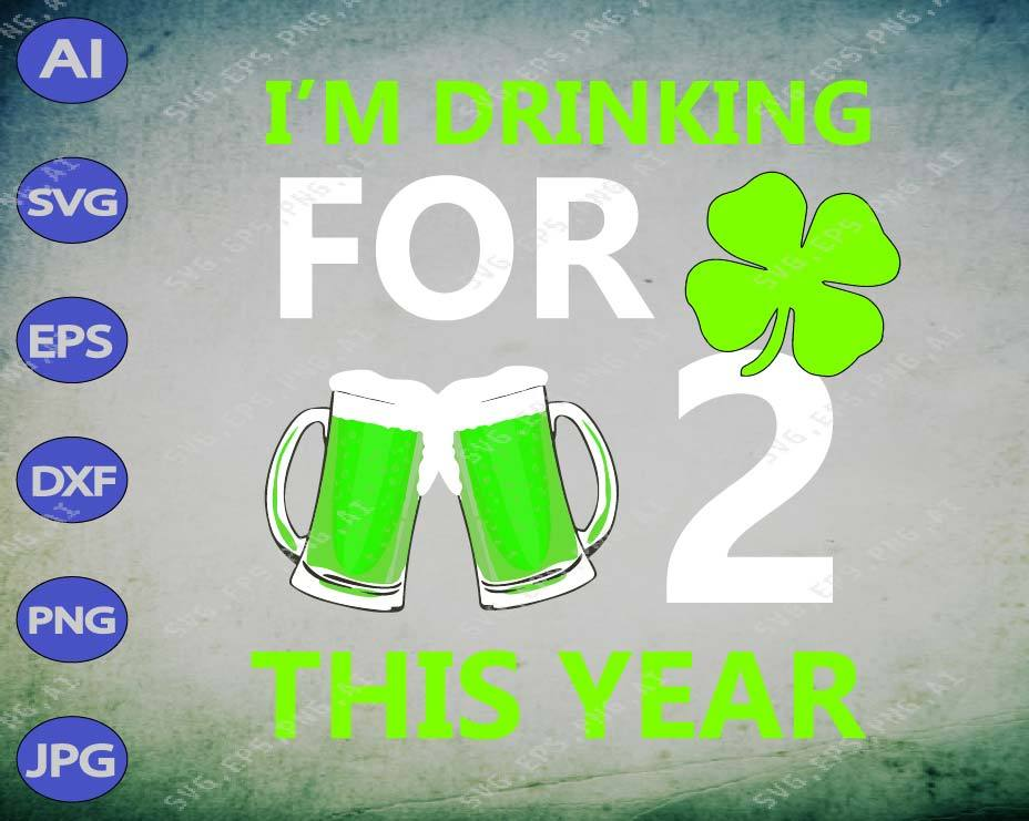St Patrick's Day svg - I'm drink for this year - EaseDesignStudio