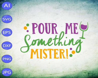 Mardi Gras SVG - Pour me something misteri svg, png, dxf, eps digital download - EaseDesignStudio