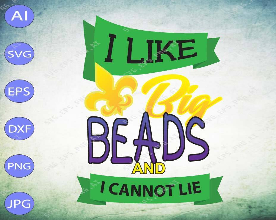 Mardi Gras SVG - I like big beads and I cannot lie svg, png, dxf, eps digital download - EaseDesignStudio