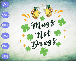 St Patrick's Day svg - Mugs not drugs - EaseDesignStudio