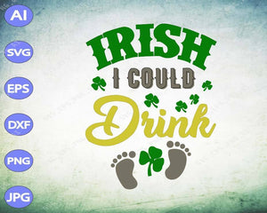 St Patrick's Day svg - Irish I could drink st patricks - EaseDesignStudio