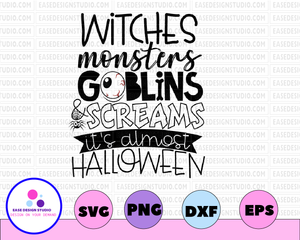 Witches monsters goblins screams it's almost halloween svg, dxf,eps,png, Digital Download