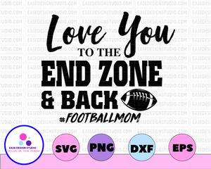 Love you to the end zone & back svg, dxf,eps,png, Digital Download