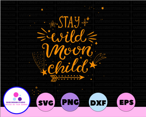 Stay wild moon child svg, dxf,eps,png, Digital Download