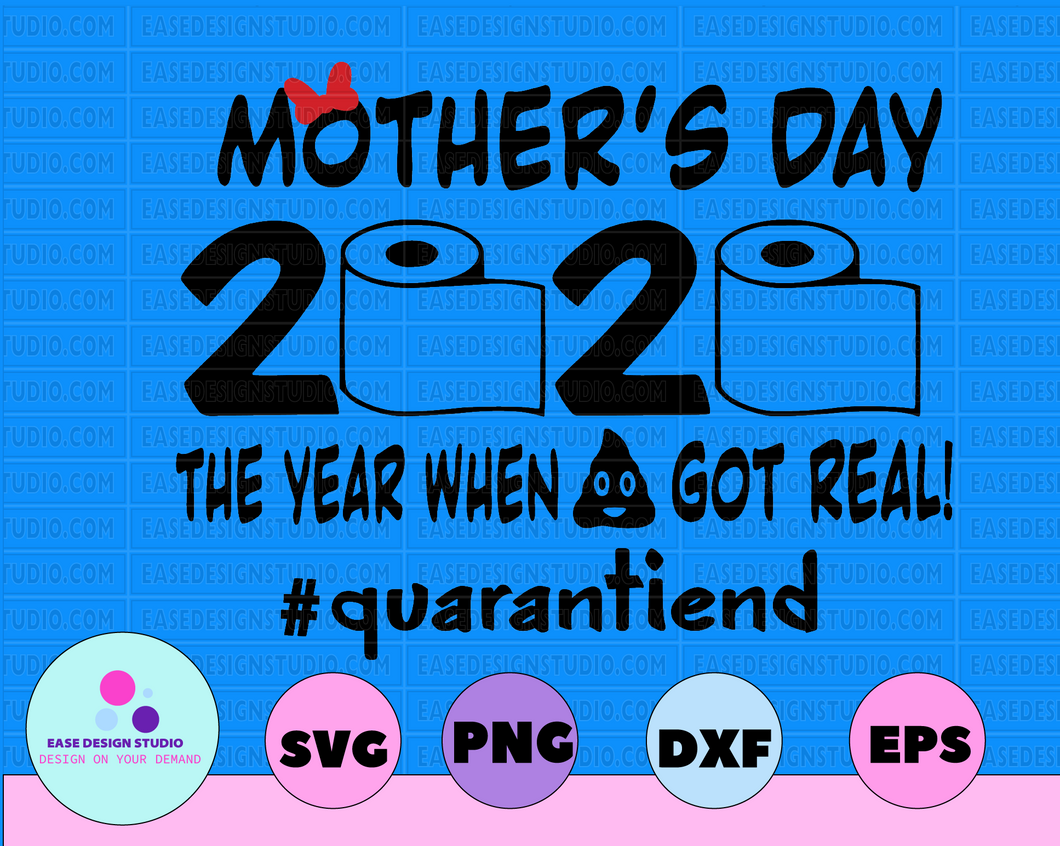 Mother's Day 2020 The Year Shit Got Real svg, Mother's Day svg, Mother's Day 2020 svg, Mom svg, Mom 2020 svg, Quarantined Mother's Day svg - EaseDesignStudio