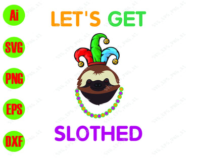 Mardi Gras SVG - Let's get slothed svg, png, dxf, eps digital download - EaseDesignStudio