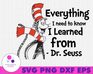 Everything I need to know I learned from Dr. Seuss svg Cat in hat svg Dr Seuss svg Sayings Quotes Read across America svg, dxf, clipart, vector, sublimation, iron on print - EaseDesignStudio