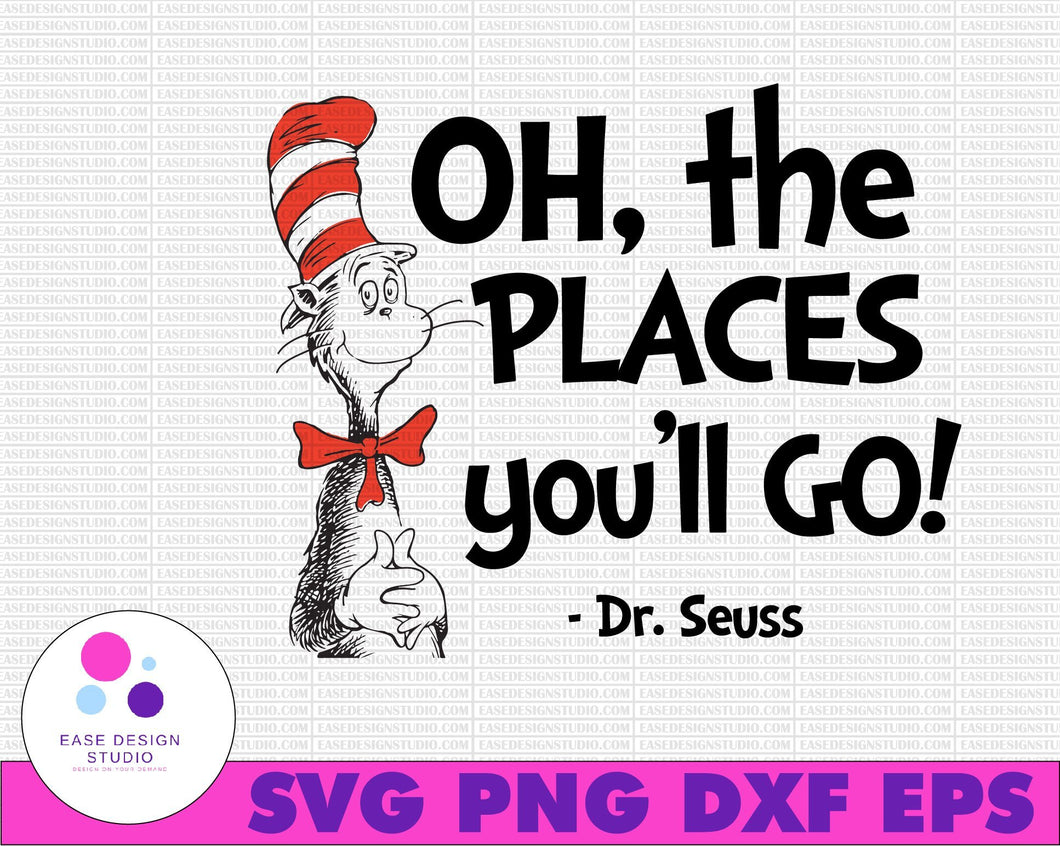 Oh the places you'll go Dr. Seuss svg Cat in hat svg Dr Seuss svg Sayings Quotes Read across America svg, dxf, clipart, vector, sublimation, iron on print - EaseDesignStudio