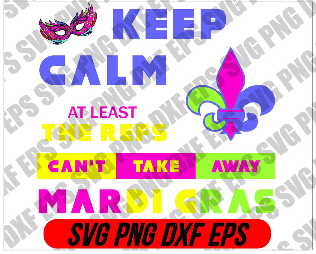 Mardi Gras SVG - Keep calm at least the refs can't take away Mardi Gras   svg, png, dxf, eps digital download - EaseDesignStudio