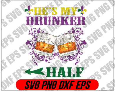 Mardi Gras SVG - He's my drunker half svg, png, dxf, eps digital download - EaseDesignStudio