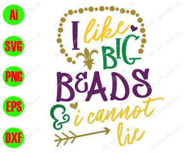 Mardi Gras SVG - I like big beads, I cannot lie svg, png, dxf, eps digital download - EaseDesignStudio