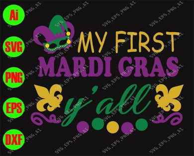 My first Mardi Gras y'all svg, png, dxf, eps digital download - EaseDesignStudio