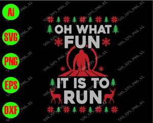 Oh what fun it is to run svg, dxf,eps,png, Digital Download