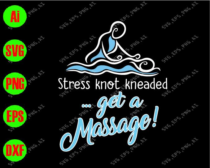 Stress knot kneaded get a massage !svg, dxf,eps,png, Digital Download