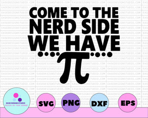 Teacher SVG DXF JPEG Silhouette Cameo Cricut math teacher 3.14 svg teacher iron on math svg math pie svg come to the nerd side pi day shirt - EaseDesignStudio