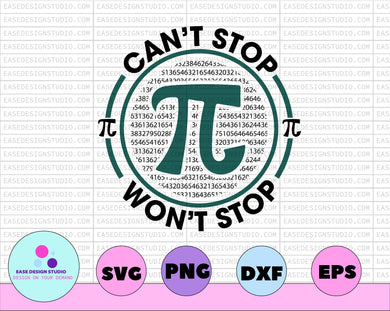Pi Day SVG - png - dxf - ai - eps - fcm - Silhouette Can't stop won't stop - EaseDesignStudio