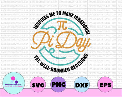 Pi Day SVG inspires me to make irrational png - dxf - ai - eps - fcm - Silhouette, yet well rounded decisions - EaseDesignStudio