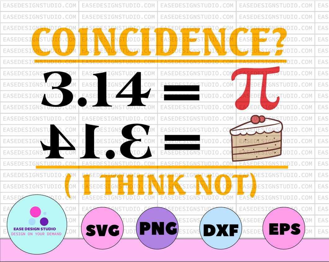 Pi svg, Happy Pi day svg, 3.14 svg, Coincidence? I think not - EaseDesignStudio