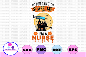 You can't scare me I'm a nurse svg, dxf,eps,png, Digital Download
