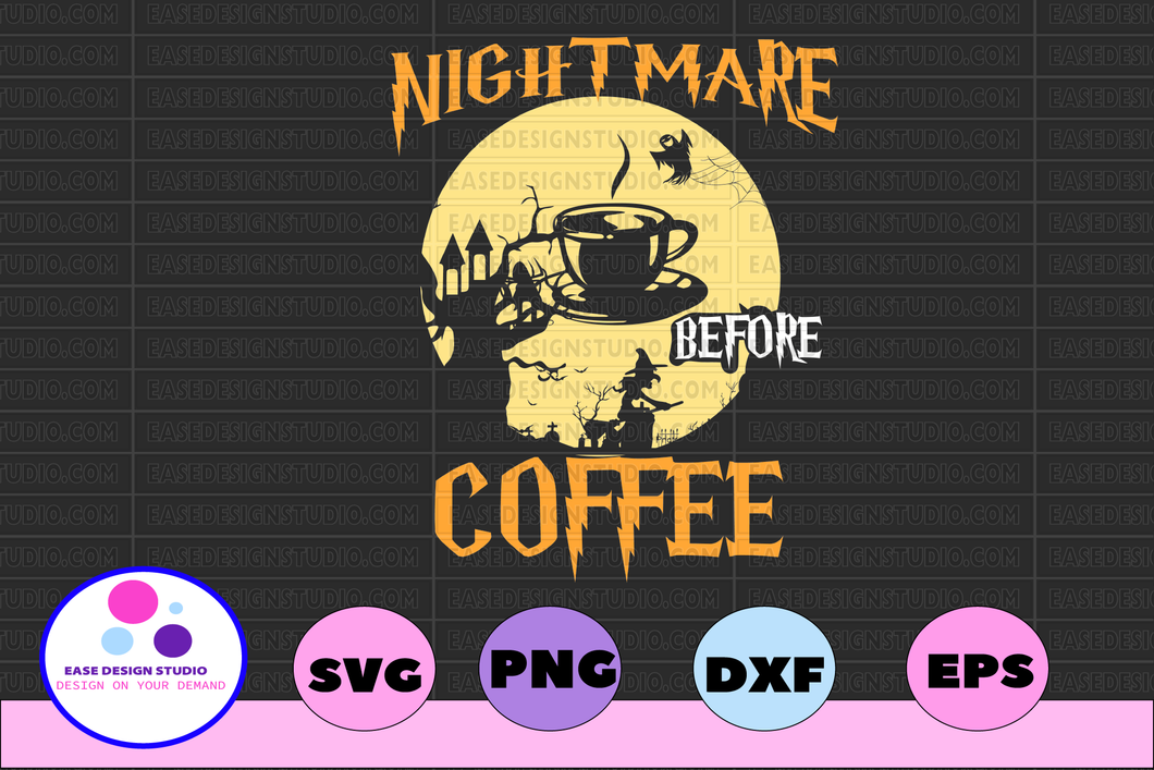 Nightmare before coffee svg, dxf,eps,png, Digital Download