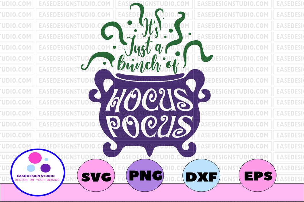 Hocus Pocus SVG, Its just a bunch , Halloween SVG, Cauldron, evil, witches brew, magic, halloween sign svg, dxf, png, eps files