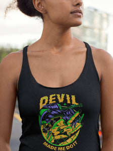 Devil Made Me Do It  Women's Tank