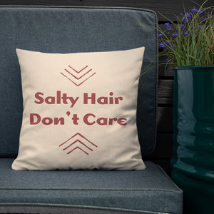 Salty Hair Don't Care Pillow