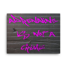Load image into Gallery viewer, Adrenaline is Not a Crime Canvas