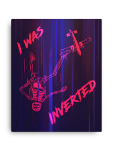 I Was Inverted Canvas
