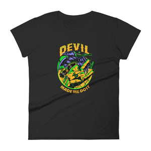Devil Made Me Do It Women's Slim Tee