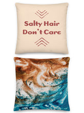 Load image into Gallery viewer, Salty Hair Don't Care Pillow