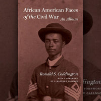 African American Faces of the Civil War (signed by the author)