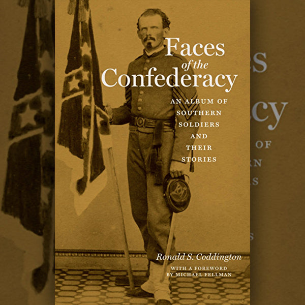 Faces of the Confederacy (signed by the author)