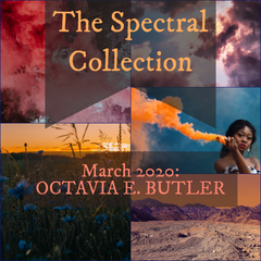 The Spectral Collection graphic for March 2020 - Octavia Butler