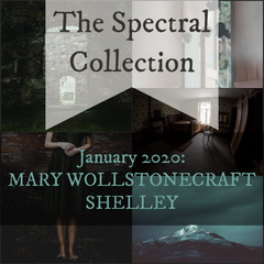 The Spectral Collection graphic for January 2020 - Mary Shelley