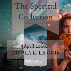 The Spectral Collection mood board for April 2020 - Ursula K. Le Guin