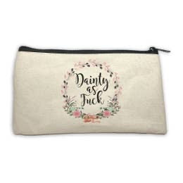 Dainty As Fuck Cosmetic Bag
